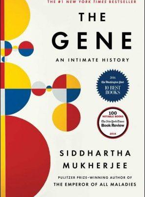 "Reviewing ""The Gene"" by Siddhartha Mukherjee"