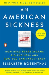 Review of 'An American Sickness' by Elisabeth Rosenthal