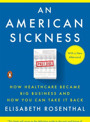 "Reviewing ""An American Sickness"" by Elisabeth Rosenthal"
